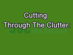 Cutting Through The Clutter: