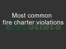 Most common fire charter violations