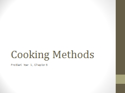 Cooking Methods	 ProStart Year 1, Chapter 5