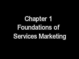 Chapter 1 Foundations of Services Marketing
