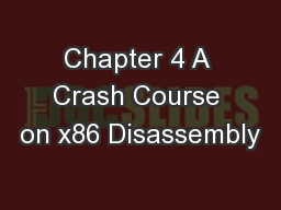 Chapter 4 A Crash Course on x86 Disassembly