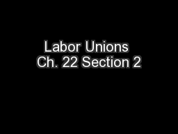 Labor Unions Ch. 22 Section 2