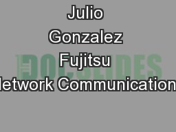 Julio Gonzalez Fujitsu Network Communications
