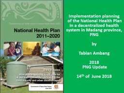 Implementation planning  of the National Health Plan in a decentralized health system in Madang pro