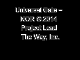Universal Gate – NOR © 2014 Project Lead The Way, Inc.