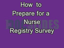 How  to Prepare for a  Nurse Registry Survey