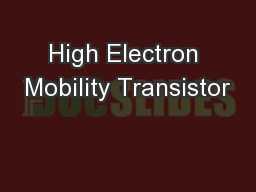 High Electron Mobility Transistor PowerPoint PPT Presentation