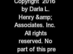 Copyright  2016  by Darla L. Henry & Associates. Inc.  All rights reserved. No part of this pre