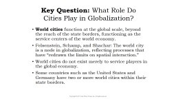 World cities  function at the global scale, beyond the reach of the state borders, functioning as t