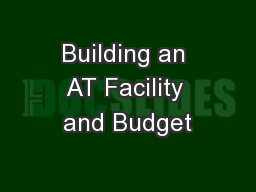 Building an AT Facility and Budget