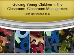 Guiding Young Children in the Classroom: Classroom