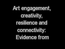 Art engagement, creativity, resilience and connectivity: Evidence from