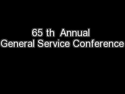 65 th  Annual General Service Conference