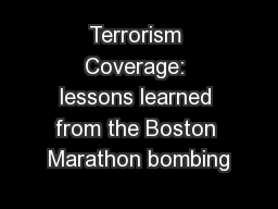 Terrorism Coverage: lessons learned from the Boston Marathon bombing