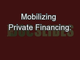 Mobilizing Private Financing: