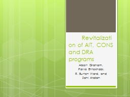 Revitalization of AIT, CONS and DRA programs