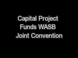 Capital Project Funds WASB Joint Convention