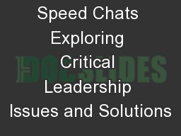 Speed Chats Exploring Critical Leadership Issues and Solutions