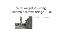 Why we got it wrong: Tacoma narrows bridge 1940