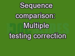 Sequence comparison:  Multiple testing correction