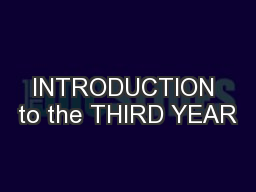 INTRODUCTION to the THIRD YEAR