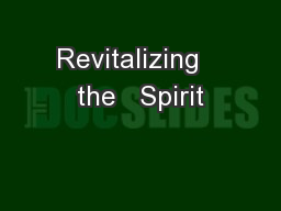 Revitalizing   the   Spirit