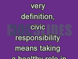 What are you Doing? By it's very definition, civic responsibility means taking a healthy role in