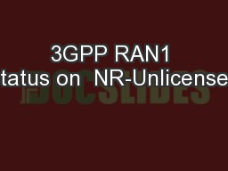 3GPP RAN1 status on  NR-Unlicensed PowerPoint PPT Presentation