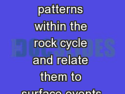 SC.7.E.6.2 Identify the patterns within the rock cycle and relate them to surface events.