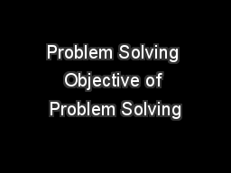 Problem Solving Objective of Problem Solving