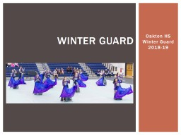 Oakton HS Winter Guard 2018-19 PowerPoint PPT Presentation