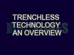 TRENCHLESS TECHNOLOGY AN OVERVIEW