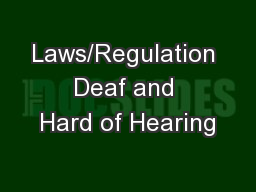 Laws/Regulation Deaf and Hard of Hearing