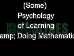(Some)  Psychology of Learning & Doing Mathematics