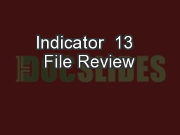 Indicator  13  File Review