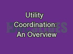 Utility  Coordination: An Overview PowerPoint PPT Presentation