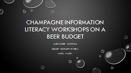 Champagne Information Literacy Workshops on a Beer Budget