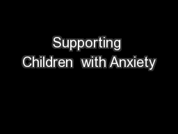 Supporting Children  with Anxiety