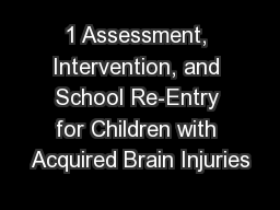 1 Assessment, Intervention, and School Re-Entry for Children with Acquired Brain Injuries
