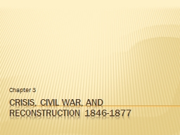 Crisis, Civil War, and Reconstruction 1846-1877