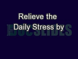 Relieve the Daily Stress by