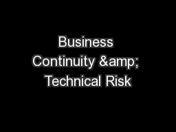 Business Continuity & Technical Risk
