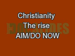 Christianity The rise AIM/DO NOW PowerPoint PPT Presentation