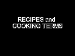 RECIPES and COOKING TERMS