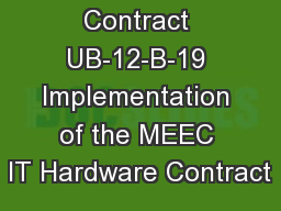 Contract UB-12-B-19 Implementation of the MEEC IT Hardware Contract