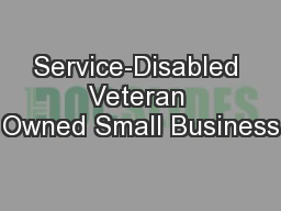 Service-Disabled Veteran Owned Small Business PowerPoint PPT Presentation