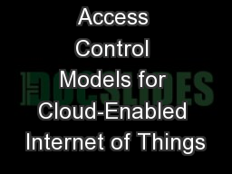 Access Control Models for Cloud-Enabled Internet of Things