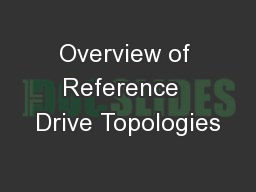 Overview of Reference  Drive Topologies