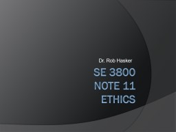 SE 3800 Note 11 Ethics Dr.