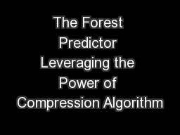 The Forest Predictor Leveraging the Power of Compression Algorithm